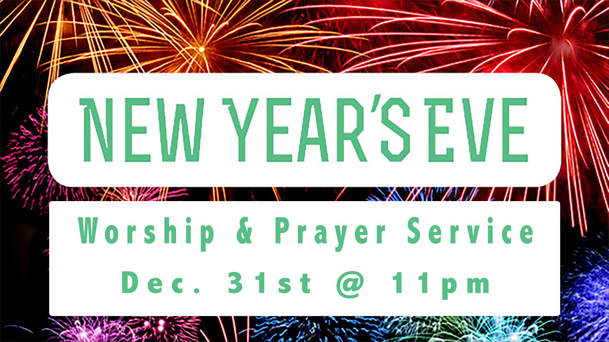 New Years Eve Worship and Prayer Service