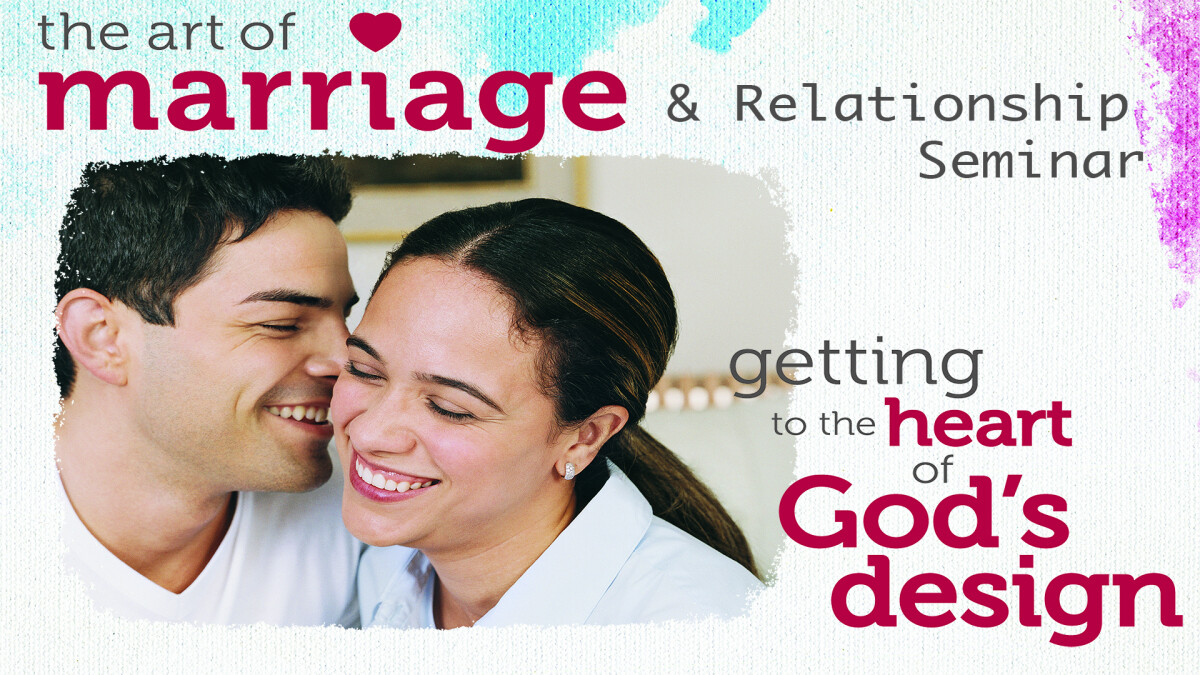 The Art of Marriage and Relationship Seminar