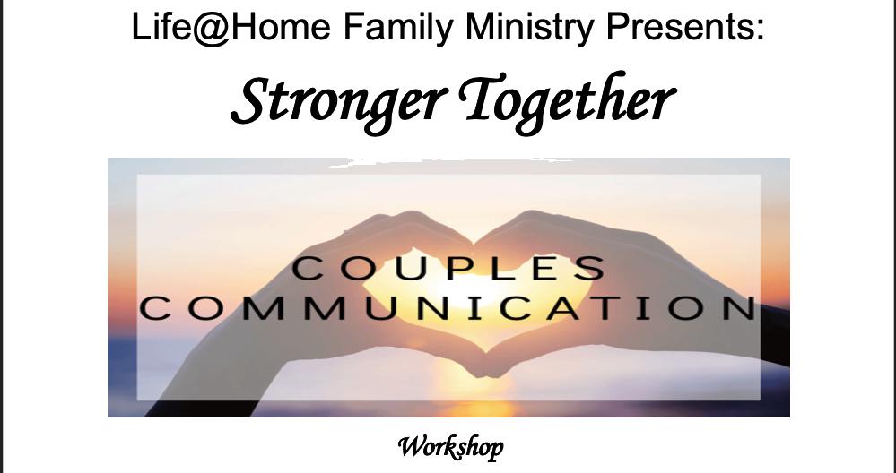 Stronger Together Couples Communication Workshop
