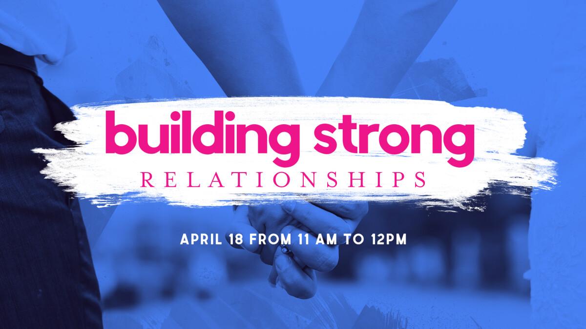 Building Strong Relationships Seminar